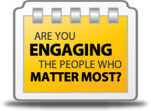 Engaging your customers and employees